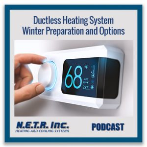 Ductless Heating System Winter Preparation and Options