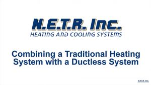 Combining a Traditional Heating System with a Ductless System (Video)