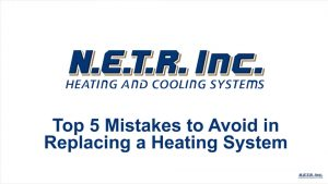 Top 5 Mistakes to Avoid in Replacing a Heating System (Video)