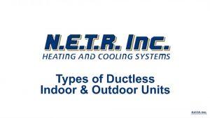 Types of Ductless Indoor & Outdoor Units
