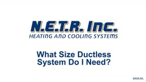 What Size Ductless System Do I Need? (Video)
