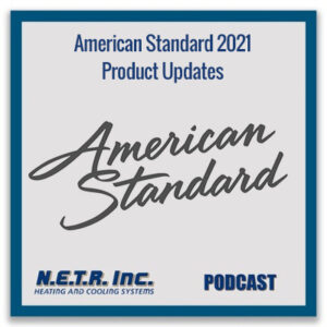 American Standard 2021 Product Updates (Podcast)