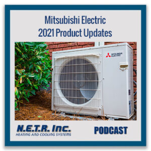Mitsubishi Electric 2021 Product Updates (Podcast)